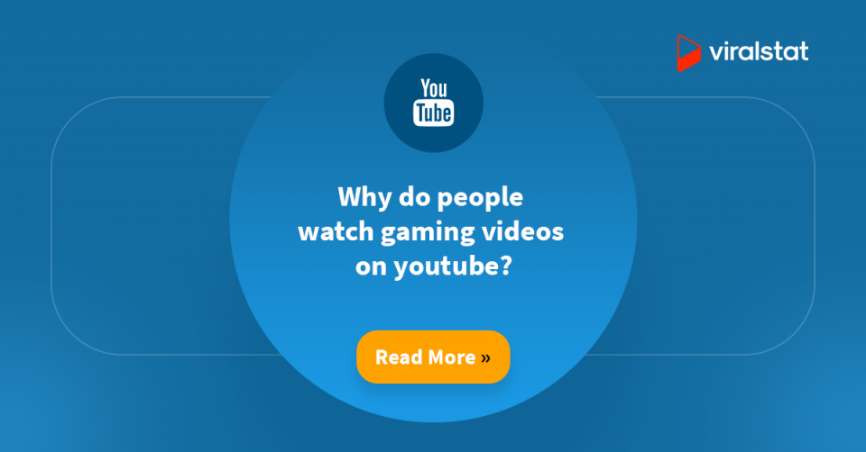 Why do people watch gaming videos on youtube?